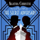 The Secret Adversary: A Tommy and Tuppence Mystery Cover Image