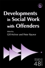 Developments in Social Work with Offenders (Research Highlights in Social Work) Cover Image