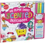My Super Sweet Scented Sketchb: Sketch & Sniff the World's Most Adorable Art! [With 4 Scented Markers] Cover Image
