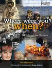 Where Were You When?: 180 Unforgettable Moments in Living History Cover Image