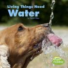 Living Things Need Water (What Living Things Need) Cover Image