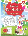 Dot Markers Activity Book Easter: Easy Guided BIG DOTS - Dot Coloring Book For Kids & Toddlers - Preschool Kindergarten Activities - Easter Gifts for Cover Image
