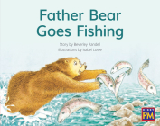 Father Bear Goes Fishing: Leveled Reader Red Fiction Level 5 Grade 1 (Rigby PM) Cover Image