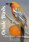 Oriole Birds Picture Book A Photo Collections of Oriole's species Cover Image