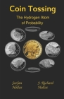 Coin Tossing: The Hydrogen Atom of Probability Cover Image