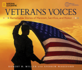 Veterans Voices: Remarkable Stories of Heroism, Sacrifice, and Honor Cover Image