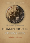 The Evolution of International Human Rights: Visions Seen (Pennsylvania Studies in Human Rights) Cover Image