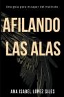 Afilando Las Alas: Una guía para escapar del maltrato Cover Image