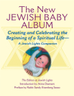 New Jewish Baby Album: Creating and Celebrating the Beginning of a Spiritual Life--A Jewish Lights Companion Cover Image