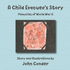 A Child Evacuee's Story: Memories of World War II Cover Image