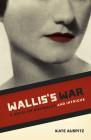 Wallis's War: A Novel of Diplomacy and Intrigue Cover Image