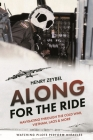Along for the Ride: Navigating Through the Cold War, Vietnam, Laos & More Cover Image