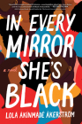 In Every Mirror She's Black: A Novel Cover Image