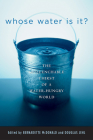 Whose Water Is It?: The Unquenchable Thirst of a Water-Hungry World Cover Image