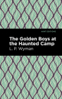 The Golden Boys at the Haunted Camp Cover Image