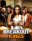 Breakout Kings: Screenplay Cover Image