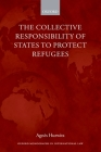 The Collective Responsibility of States to Protect Refugees Cover Image