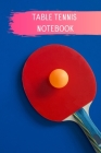 My Table Tennis: Table Tennis Notebook for Ping Pong Players, Blank Lined Journal to Write In, Table Tennis Sport Player Gift Cover Image