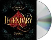 Legendary: A Caraval Novel Cover Image