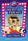 Littlest Pet Shop: Project FUN-way: Starring Russell Ferguson Cover Image