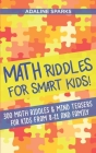 Math Riddles For Smart Kids!: 300 Math Riddles For Kids From 8 To 11 And Family Cover Image