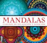 Mandalas - caminos de relajación y sanación: Caminos de relajación y sanación Cover Image