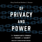 Of Privacy and Power Lib/E: The Transatlantic Struggle Over Freedom and Security Cover Image