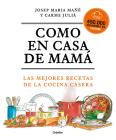 Como en casa de mamá: Las mejores recetas de la cocina casera / Like At Mom's Ho use Cover Image