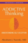 Addictive Thinking: Understanding Self-Deception Cover Image