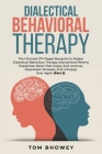 Dialectical Behaviour Therapy: The Ultimate 274 Pages Blueprint to Master Dialectical Behaviour Therapy and achieve lifetime Happiness; Never Feel An Cover Image