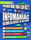 Infomaniac: Become an Expert in an Hour Cover Image