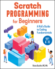 Scratch Programming for Beginners: A Kid's Guide to Coding Fundamentals Cover Image