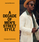 Men in This Town: A Decade of Men's Street Style Cover Image