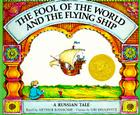 The Fool of the World and the Flying Ship: A Russian Tale Cover Image