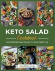 Keto Salad Cookbook: Easy Made Keto Salad Recipes for Quick Weight Loss Cover Image