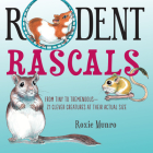 Rodent Rascals: Clever Creatures at their Actual Size Cover Image