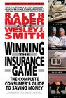 Winning the Insurance Game: The Complete Consumer's Guide to Saving Money Cover Image