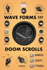 Wave Forms and Doom Scrolls Cover Image