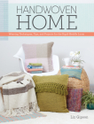Handwoven Home: Weaving Techniques, Tips, and Projects for the Rigid-Heddle Loom Cover Image