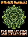 Intricate Mandalas for Relaxation and Meditation: Black background Edition 100 unique Mandala coloring book for Adult Mandala Coloring ... Coloring Pa Cover Image