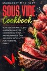 Sous Vide Cookbook: Sous Vide Cooking Guide. A Modern Cookbook with Tips and Techniques. Easy and Quick Recipes for the Entire Family Cover Image