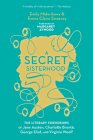 A Secret Sisterhood: The Literary Friendships of Jane Austen, Charlotte Brontë, George Eliot, and Virginia Woolf Cover Image