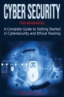 Cyber Security for Beginners: A Complete Guide to Getting Started in Cybersecurity and Ethical Hacking Cover Image