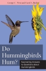 Do Hummingbirds Hum?: Fascinating Answers to Questions about Hummingbirds (Animals Q & A) Cover Image