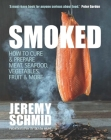 Smoked: How to Cure & Prepare Meat, Seafood, Vegetables, Fruit & More Cover Image
