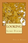 Looking: Some Poems Cover Image