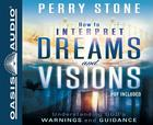How to Interpret Dreams and Visions: Understanding God's Warnings and Guidance Cover Image