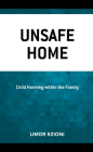 Unsafe Home: Child Harming within the Family Cover Image