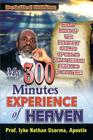 My 300 Minutes Experience of Heaven: Detailed Edition Cover Image