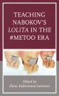 Teaching Nabokov's Lolita in the #MeToo Era Cover Image